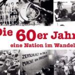 Die 60er Jahre – eine Nation im absoluten Wandel
